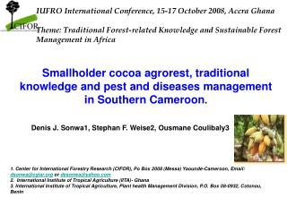 Smallholder cocoa agrorest, traditional knowledge and pest and diseases management in Southern Cameroon .