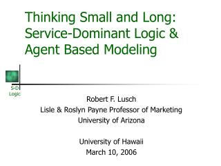 Thinking Small and Long: Service-Dominant Logic  Agent Based Modeling