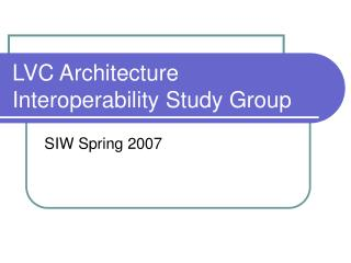 LVC Architecture Interoperability Study Group