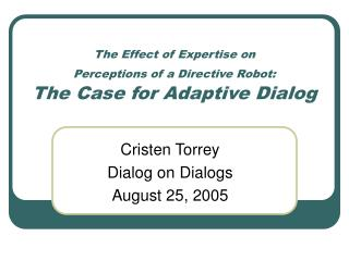 The Effect of Expertise on  Perceptions of a Directive Robot:  The Case for Adaptive Dialog