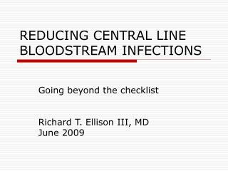 REDUCING CENTRAL LINE BLOODSTREAM INFECTIONS