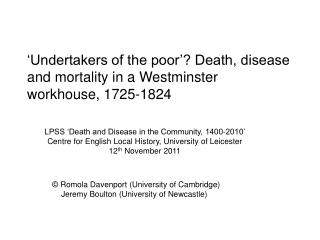 'Undertakers of the poor'? Death, disease and mortality in a Westminster workhouse, 1725-1824