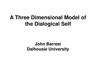 A Three Dimensional Model of the Dialogical Self