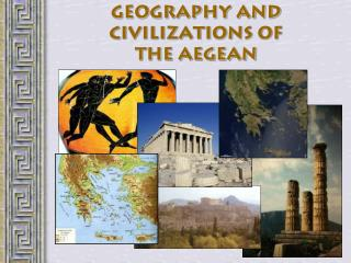 Geography and Civilizations of the Aegean