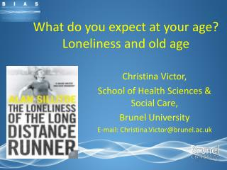What do you expect at your age Loneliness and old age