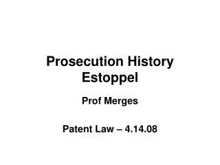 Prosecution History Estoppel