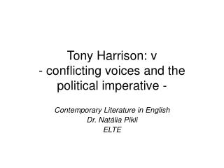 Tony Harrison: v - conflicting voices and the political imperative -