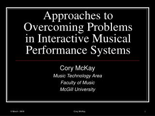 Approaches to Overcoming Problems in Interactive Musical Performance Systems