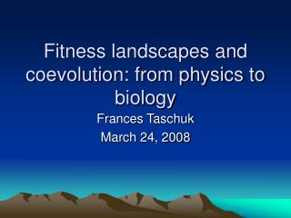 Fitness landscapes and coevolution: from physics to biology
