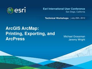 ArcGIS ArcMap: Printing, Exporting, and ArcPress