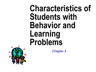 Characteristics of Students with Behavior and Learning Problems