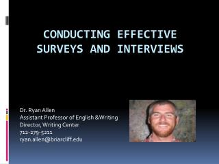 CONDUCTING EFFECTIVE SURVEYS AND INTERVIEWS