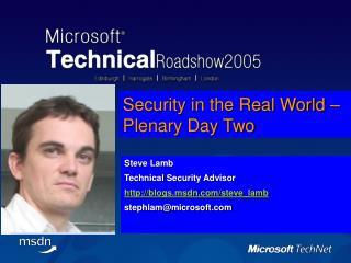 Security in the Real World   Plenary Day Two