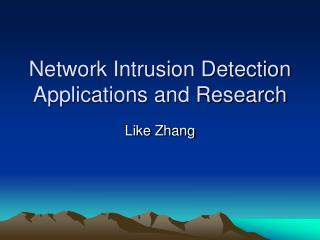 Network Intrusion Detection Applications and Research