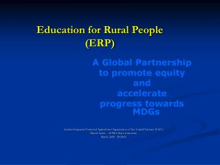 A Global Partnership  to promote equity and  accelerate  progress towards MDGs