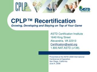 CPLP ™  Recertification Growing, Developing and Staying on Top of Your Game
