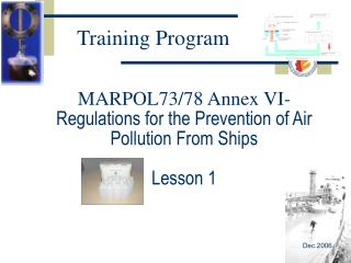 MARPOL73/78 Annex VI- Regulations for the Prevention of Air Pollution From Ships Lesson 1