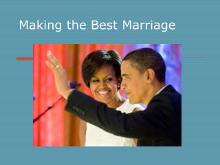 Making the Best Marriage