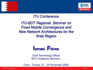 ITU Conference ITU-BDT Regional  Seminar on Fixed Mobile Convergence and New Network Architectures for the Arab Region
