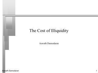 The Cost of Illiquidity