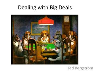 Dealing with Big Deals