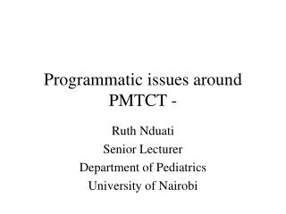 Programmatic issues around  PMTCT -