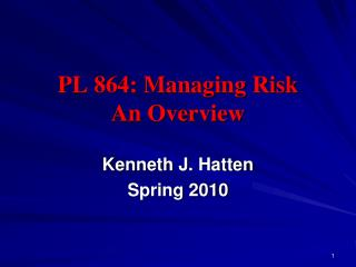 PL 864: Managing Risk An Overview