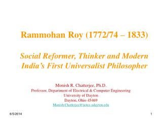 Rammohan Roy (1772/74 – 1833) Social Reformer, Thinker and Modern India's First Universalist Philosopher