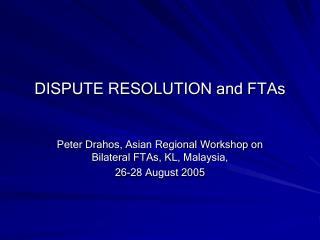 DISPUTE RESOLUTION and FTAs