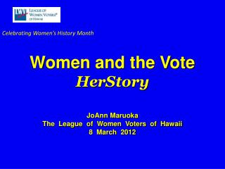 Foremothers, Suffrage  19th Amendment  The Descendants :  LWV Why the Electoral Process Matters  to YOU Some Hot Issues