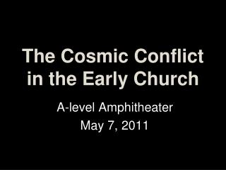 The Cosmic Conflict in the Early Church