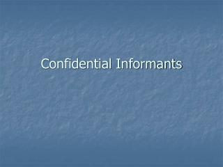 Confidential Informants