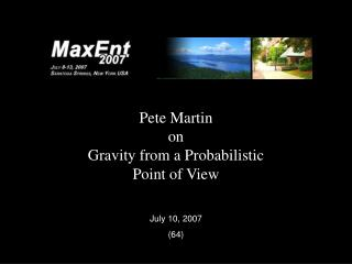 Pete Martin on Gravity from a Probabilistic Point of View