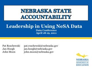 Leadership in Using NeSA Data Data Conference  April 18-19, 2011