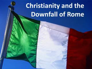 Christianity and the Downfall of Rome