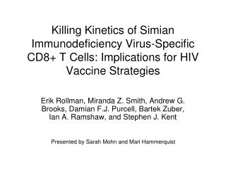 Killing Kinetics of Simian Immunodeficiency Virus-Specific CD8+ T Cells: Implications for HIV Vaccine Strategies
