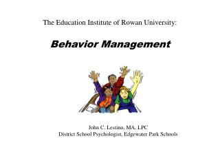 The Education Institute of Rowan University: Behavior Management