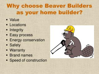 Why choose Beaver Builders as your home builder?