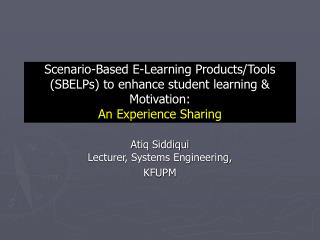 Scenario-Based E-Learning Products/Tools (SBELPs) to enhance student learning & Motivation: An Experience Sharing