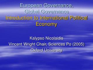 European Governance,  Global Governance Introduction to International Political Economy