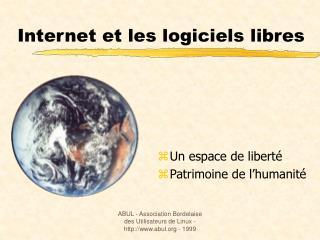 Internet et les logiciels libres