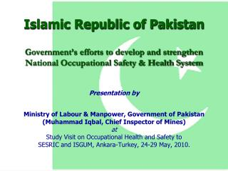 Islamic Republic of Pakistan Government's efforts to develop and strengthen National Occupational Safety & Health Sy