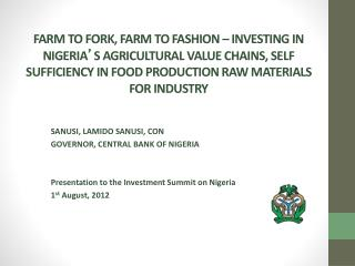 SANUSI, LAMIDO SANUSI, CON GOVERNOR, CENTRAL BANK OF NIGERIA Presentation to the Investment Summit on Nigeria 1 st  Augu