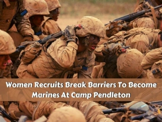 Women recruits break barriers to become Marines at Camp Pendleton