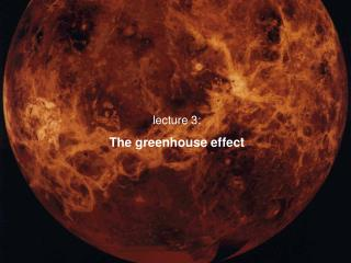lecture 3:   The greenhouse effect