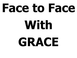 Face to Face With GRACE
