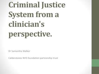 Autism and the Criminal Justice System from a clinicians perspective.