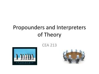 Propounders and Interpreters  of Theory