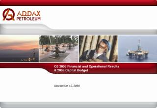 Q3 2008 Financial and Operational Results & 2009 Capital Budget