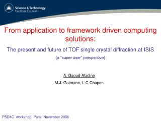 From application to framework driven computing solutions: The present and future of TOF single crystal diffraction at IS